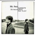 Me and Cassity - Between Wake And Sleep (CD/LP)