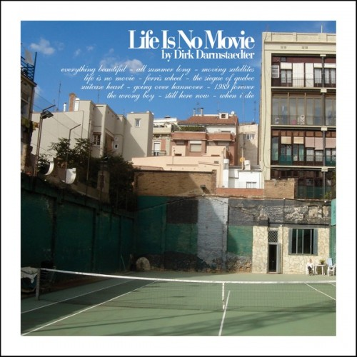 Dirk Darmstaedter - Life Is No Movie