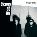 The 39 Clocks - Pain it Dark (CD)