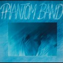 Phantom Band - Phantom Band