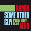 "Bambi Kino - Some Other Guy/Falling In Love Again (7"" Single)"