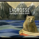 Lacrosse - Bandages For The Heart