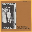 "Comet Gain - If Not Tomorrow / I Was More Of A Mess Then (Limited 7"" Single)"