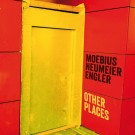 Moebius Neumeier Engler - Other Places
