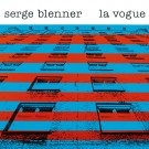 Serge Blenner - La Vogue