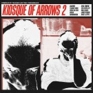 V.A. - Kiosque Of Arrows 2 (compiled by Tolouse Low Trax) (Preorder)