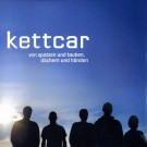 Kettcar - Von Spatzen und Tauben, Dächern und Händen