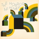The Horror The Horror - Yes (I'm Coming Out)