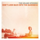 The Grand Opening - Don't Look Back Into The Darkness