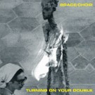 Brace/Choir - Turning On Your Double