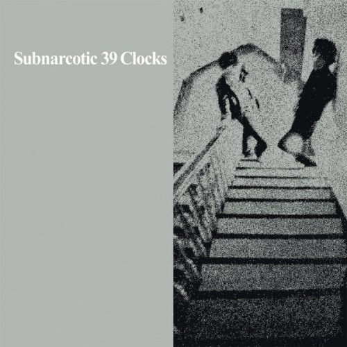 39 Clocks - Subnarcotic