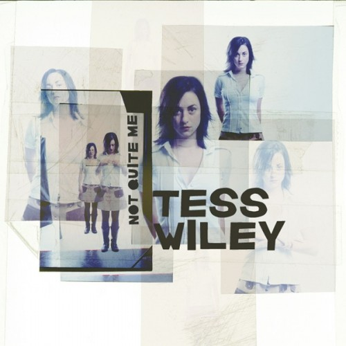 Tess Wiley - Not Quite Me