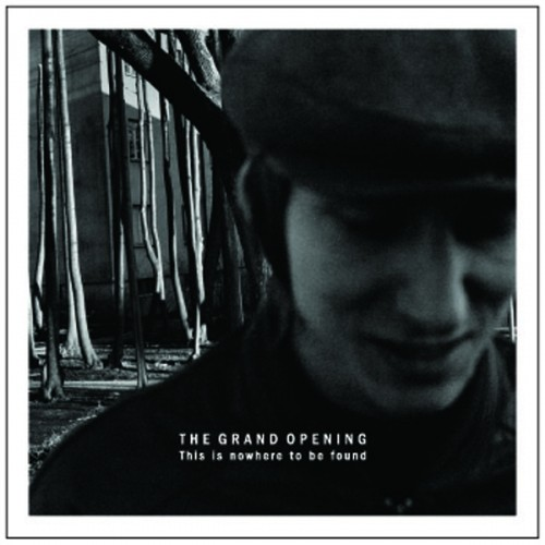 The Grand Opening - This Is Nowhere To Be Found_front
