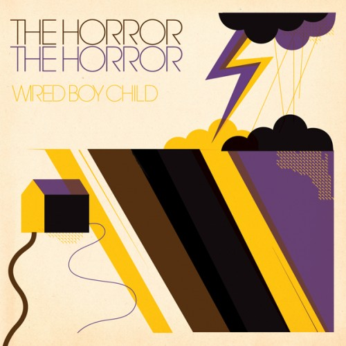 The Horror The Horror - Wired Boy Child_front