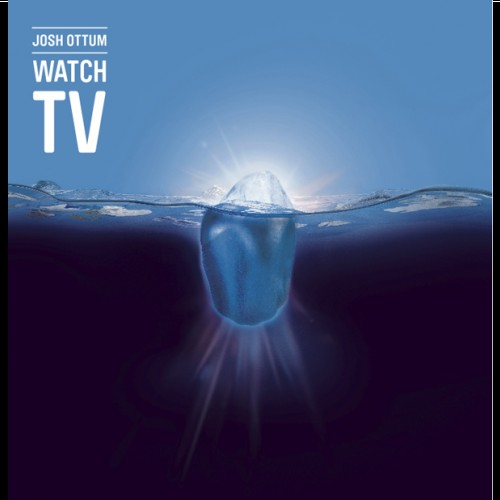 Josh Ottum - Watch TV
