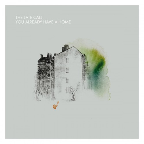 The Late Call - You Already Have A Home_front