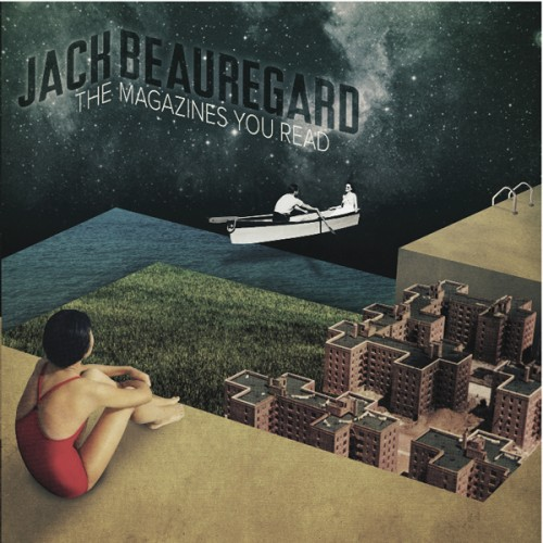 Jack Beauregard - The Magazines You Read
