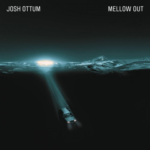 Josh Ottum -Mellow Out